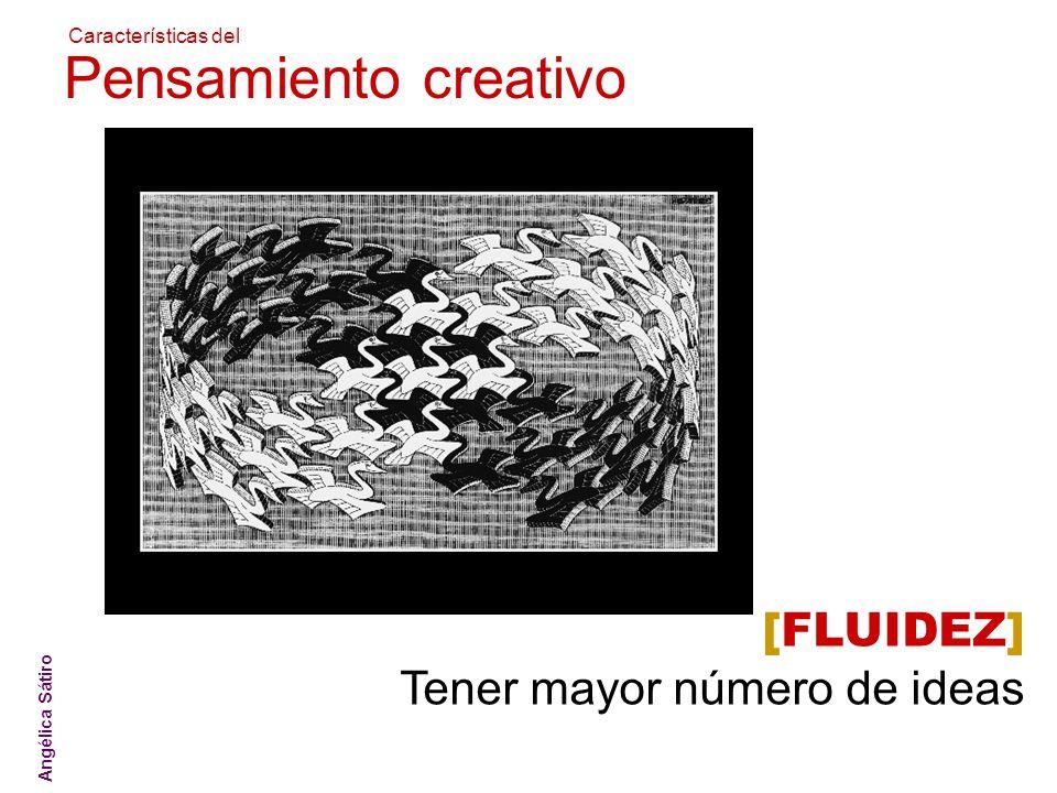 Pensamiento creativo [FLUIDEZ] Tener mayor número de ideas